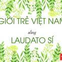 Giới trẻ Việt sống xanh cùng Đức Phanxicô